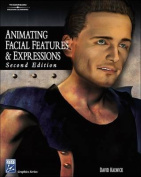 Animating Facial Features & Expressions [With CDROM]