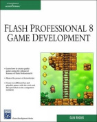 Macromedia Flash Professional 8 Game Development [With CDROM]