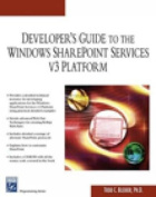 Developer's Guide to Windows Sharepoint Services 3.0 [With CDROM]