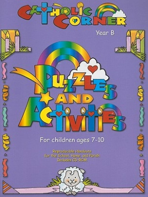 Puzzles & Activities for Children Ages 7-10  : Year B (Catholic Corner)