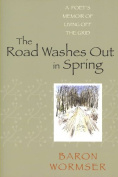 The Road Washes Out in Spring