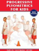 Progressive Plyometrics for Kids [With DVD]