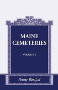 Maine Cemeteries: Vol. 1