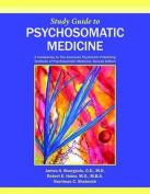Study Guide to Psychosomatic Medicine