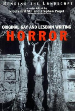 Bending the Landscape: Horror: Original Gay and Lesbian Writing