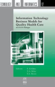 Information Technology Business Models for Quality Health Care