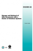 Storage and Retrieval of Xml Documents with a Cluster of Database Systems