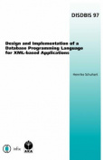 Design and Implementation of a Database Programming Language for XML-based Applications (Dissertations in Database & Information Systems