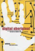 Digital Aboriginal [Audio]