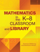Mathematics in the K-8 Classroom and Library