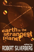 Earth is the Strangest Planet