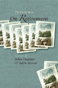 On Retirement: 75 Poems