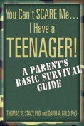 You Can't Scare Me...I Have a Teenager!