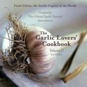 The Garlic Lovers' Cookbook Volume II