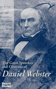 The Great Speeches and Orations of Daniel Webster