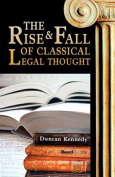 The Rise and Fall of Classical Legal Thought