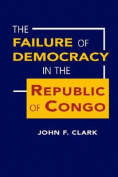 The Failure of Democracy in the Republic of Congo