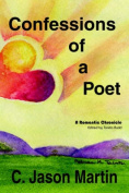 Confessions of a Poet - A Romantic Chronicle