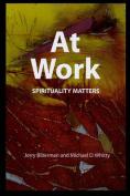 At Work: Spirituality Matters