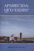 Aparecida: Quo Vadis?