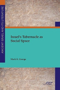 Israel's Tabernacle as Social Space