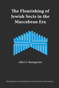 The Flourishing of Jewish Sects in The Maccabean Era