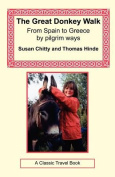 The Great Donkey Walk - From Spain to Greece by Pilgrim Ways