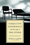 Subjective Experience and the Logic of the Other