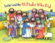 Jesus and the 12 Dudes Who Did (Godcounts Series) [Board book]
