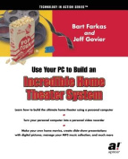 Use Your PC to Build an Incredible Home Theater System