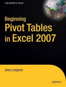 Beginning Pivot Tables in Excel 2007: From Novice to Professional