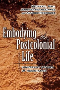 Embodying the Postcolonial Life