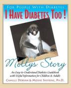I Have Diabetes - Molly's Story
