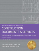 Construction Documents & Services  : ARE Sample Problems and Practice Exam