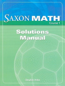 Saxon Math Course 1 Solutions Manual