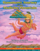 Hanumans Journey to the Medicine Mountain