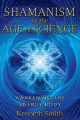 Shamanism for the Age of Science