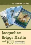 Jacqueline Briggs Martin and You