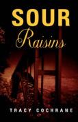 Sour Raisins