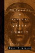 Salvation of Mankind by Jesus Christ