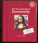 The Encyclopedia of Immaturity