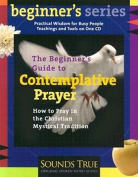 The Beginner's Guide to Contemplative Prayer [Audio]