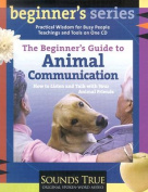 The Beginner's Guide to Animal Communication [Audio]