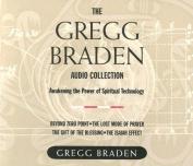 The Gregg Braden Audio Collection [Audio]