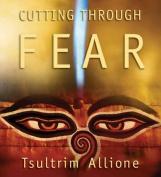 Cutting Through Fear [Audio]