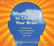 Meditations to Change Your Brain [Audio]