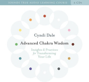 Advanced Chakra Wisdom [Audio]