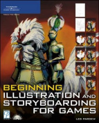 Beginning Illustration and Storyboarding for Games [With CDROM]
