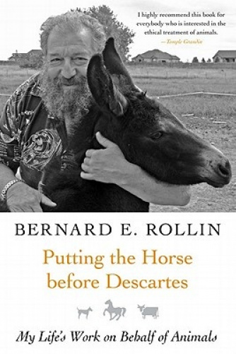 Putting the Horse Before Descartes: My Life's Work on Behalf of Animals