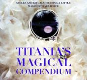 Titania's Magical Compendium